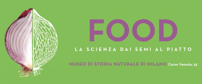 FOOD: la scienza dai semi al piatto
